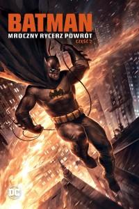 Batman: Mroczny Rycerz - Powrót: Część 2