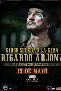 Arjona Circo Soledad en Vivo
